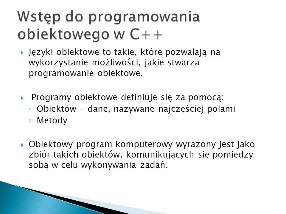 Języki obiektowe to takie, które pozwalają na wykorzystanie możliwości, jakie stwarza programowanie obiektowe. Programy obiektowe definiuje się za pom