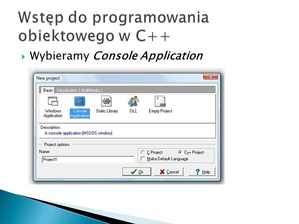 Wybieramy Console Application