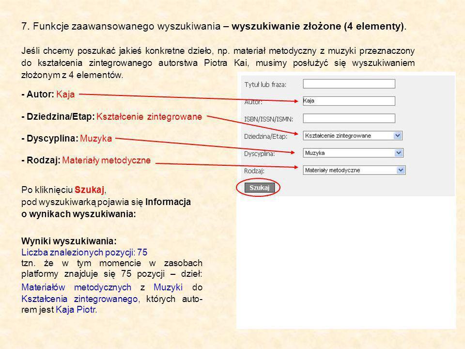 7. Funkcje zaawansowanego wyszukiwania – wyszukiwanie złożone (4 elementy).