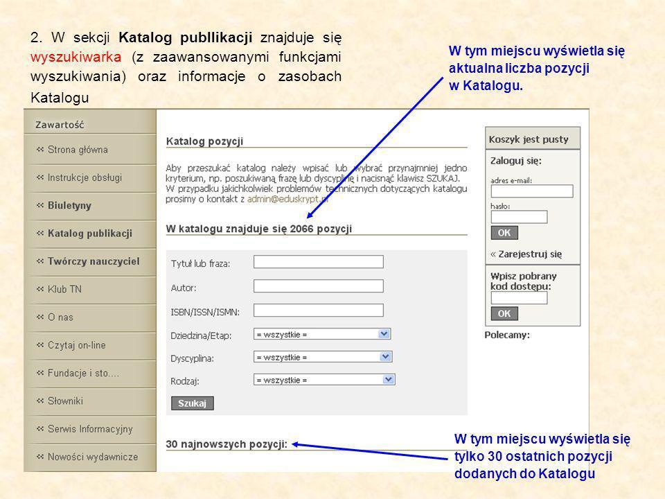 2. W sekcji Katalog publlikacji znajduje się wyszukiwarka (z zaawansowanymi funkcjami wyszukiwania) oraz informacje o zasobach Katalogu W tym miejscu