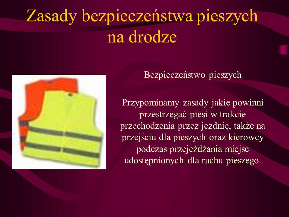 Zasady bezpieczeństwa pieszych na drodze Bezpieczeństwo pieszych Przypominamy zasady jakie powinni przestrzegać piesi w trakcie przechodzenia przez je