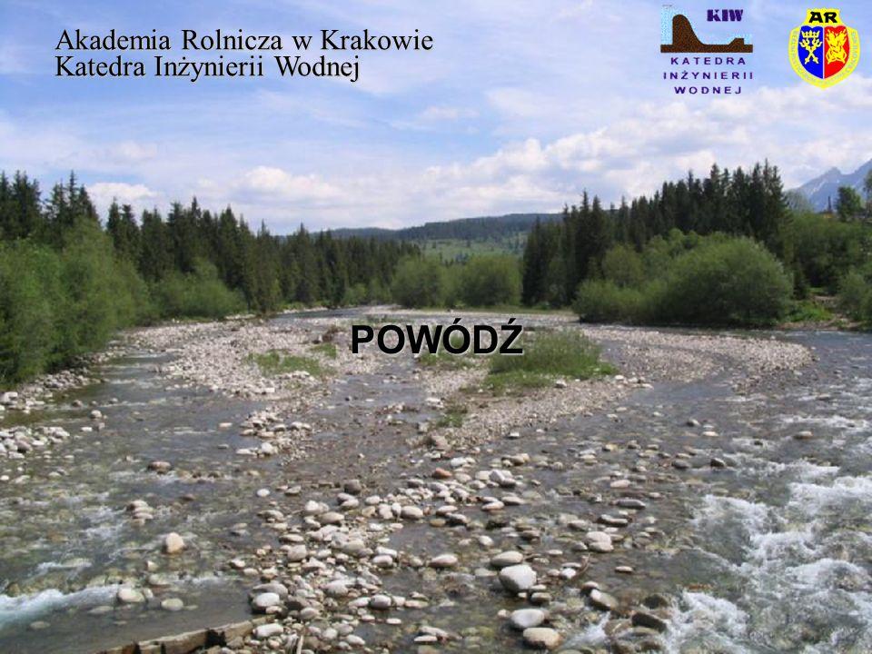 POWÓDŹ Akademia Rolnicza w Krakowie Katedra Inżynierii Wodnej