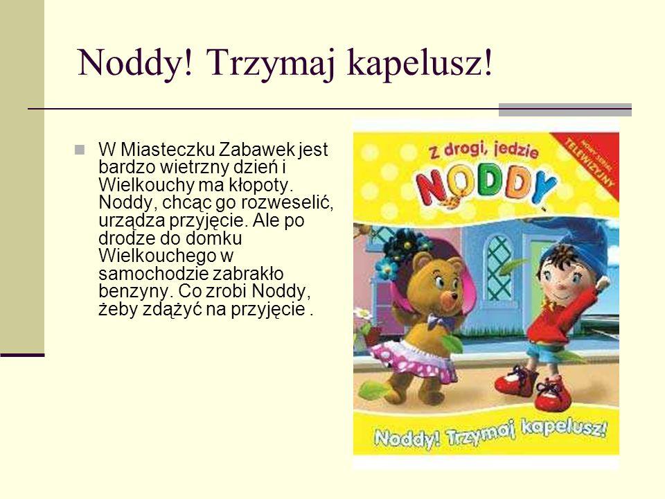 Noddy i Czarodziejska Tęcza Noddy i Miś Tubiś szukają na końcu tęczy garnka ze złotem. Ale to czarodziejska tęcza, więc czeka ich wiele niespodzianek!