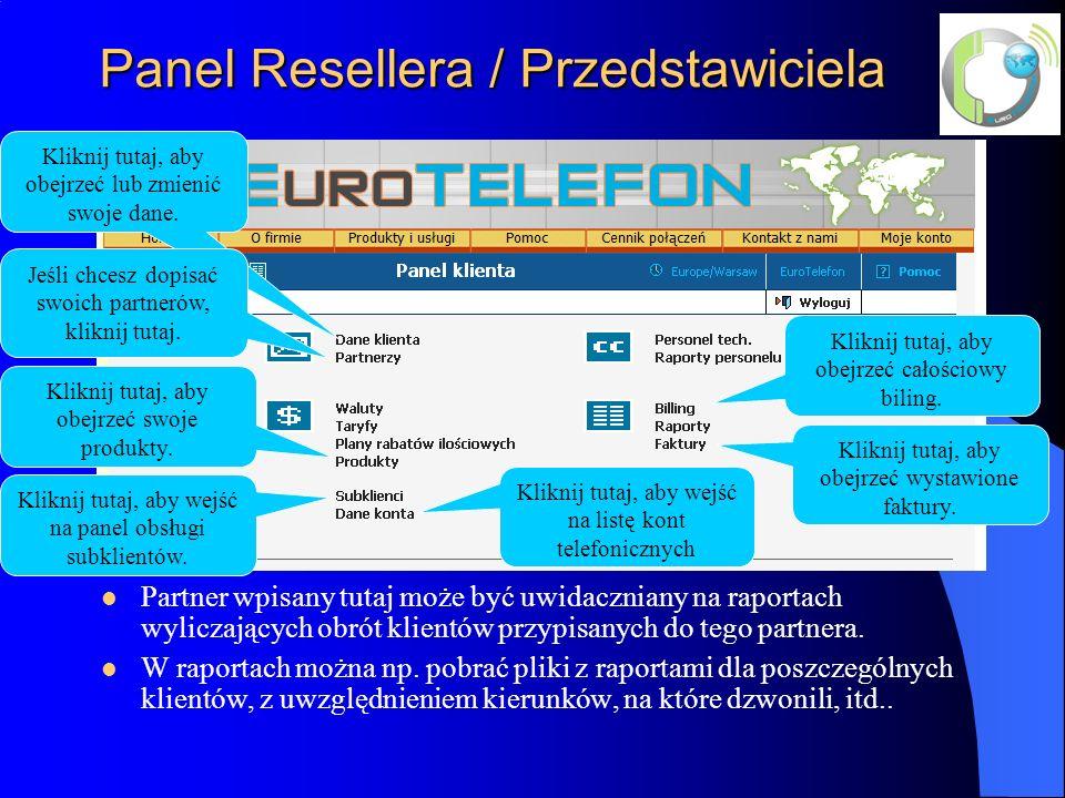 Panel Resellera / Przedstawiciela Partner wpisany tutaj może być uwidaczniany na raportach wyliczających obrót klientów przypisanych do tego partnera.