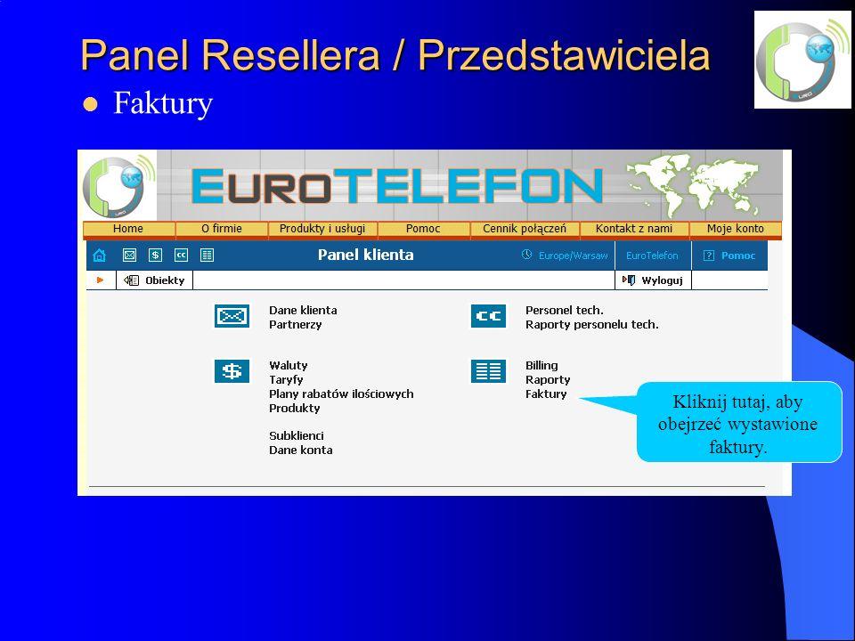 Panel Resellera / Przedstawiciela Faktury Kliknij tutaj, aby obejrzeć wystawione faktury.