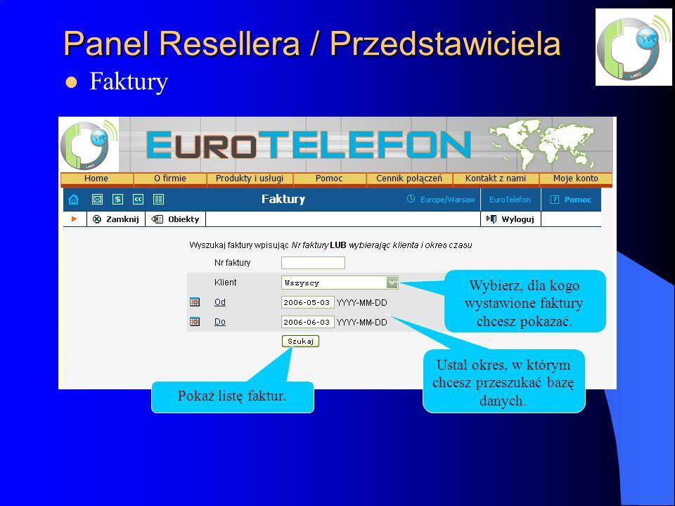 Panel Resellera / Przedstawiciela Faktury Wybierz, dla kogo wystawione faktury chcesz pokazać.