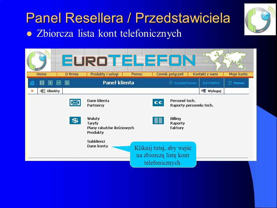 Panel Resellera / Przedstawiciela Zbiorcza lista kont telefonicznych Kliknij tutaj, aby wejść na zbiorczą listę kont telefonicznych.