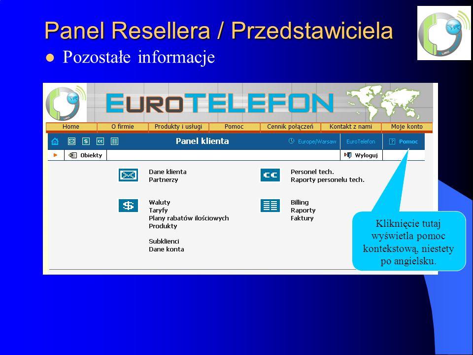 Panel Resellera / Przedstawiciela Pozostałe informacje Kliknięcie tutaj wyświetla pomoc kontekstową, niestety po angielsku.