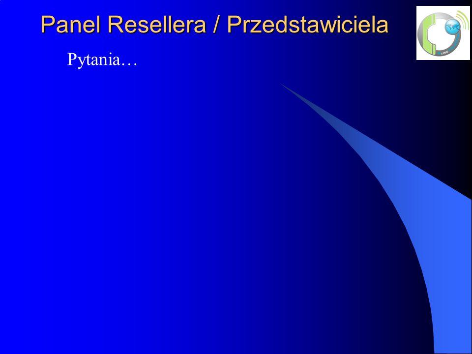Panel Resellera / Przedstawiciela Pytania…