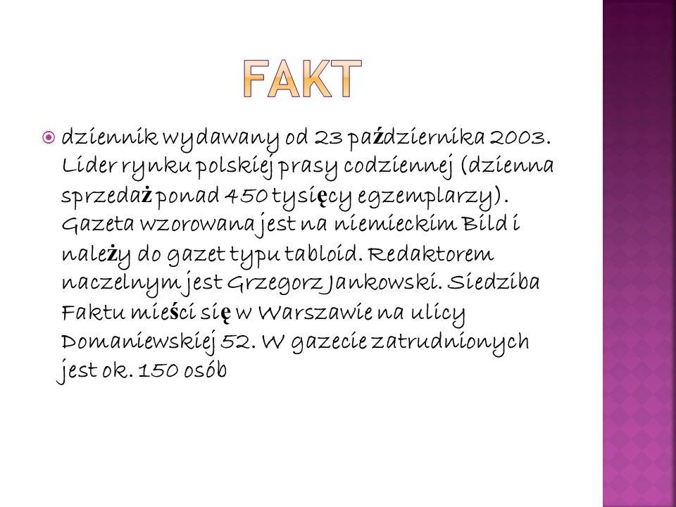 dziennik wydawany od 23 pa ź dziernika 2003.