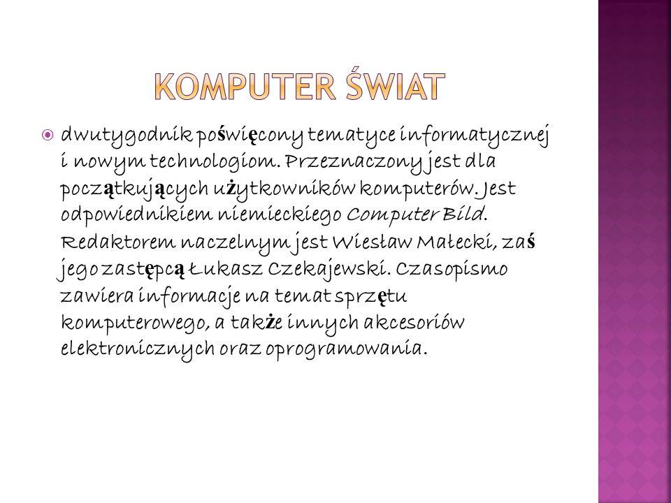 dwutygodnik po ś wi ę cony tematyce informatycznej i nowym technologiom.