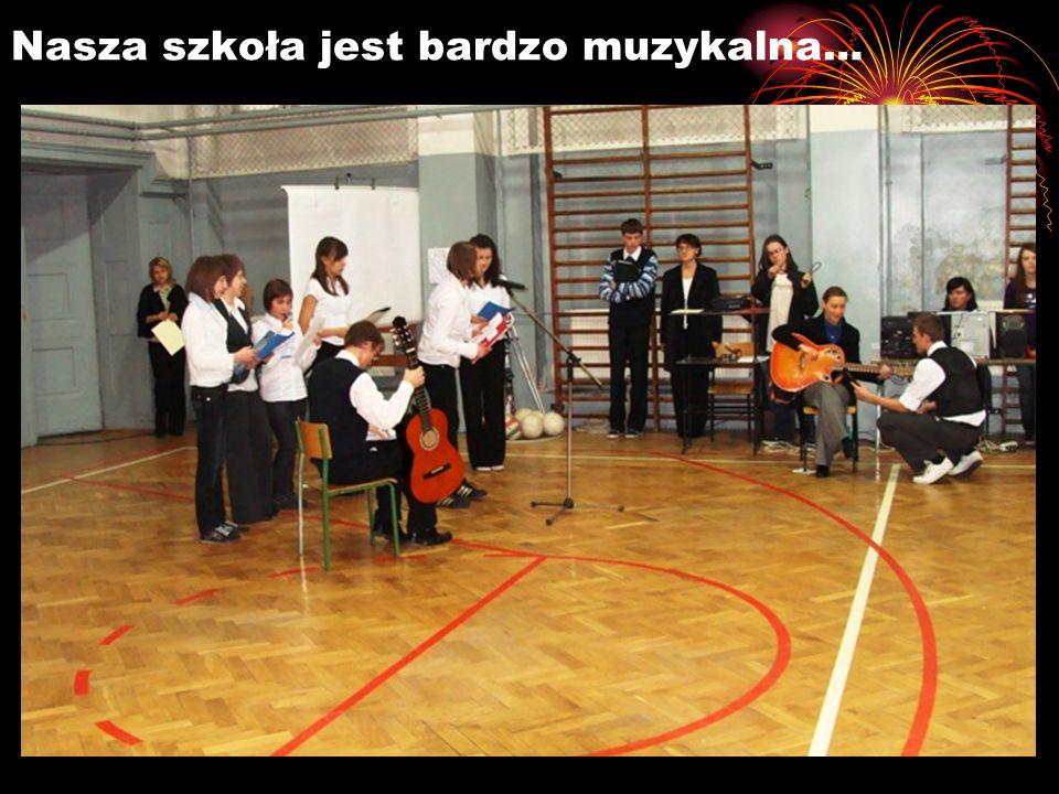 Nasza szkoła jest bardzo muzykalna…