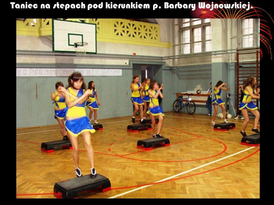 Taniec na stepach pod kierunkiem p. Barbary Wojnowskiej.