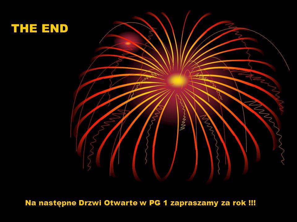 Na następne Drzwi Otwarte w PG 1 zapraszamy za rok !!! THE END