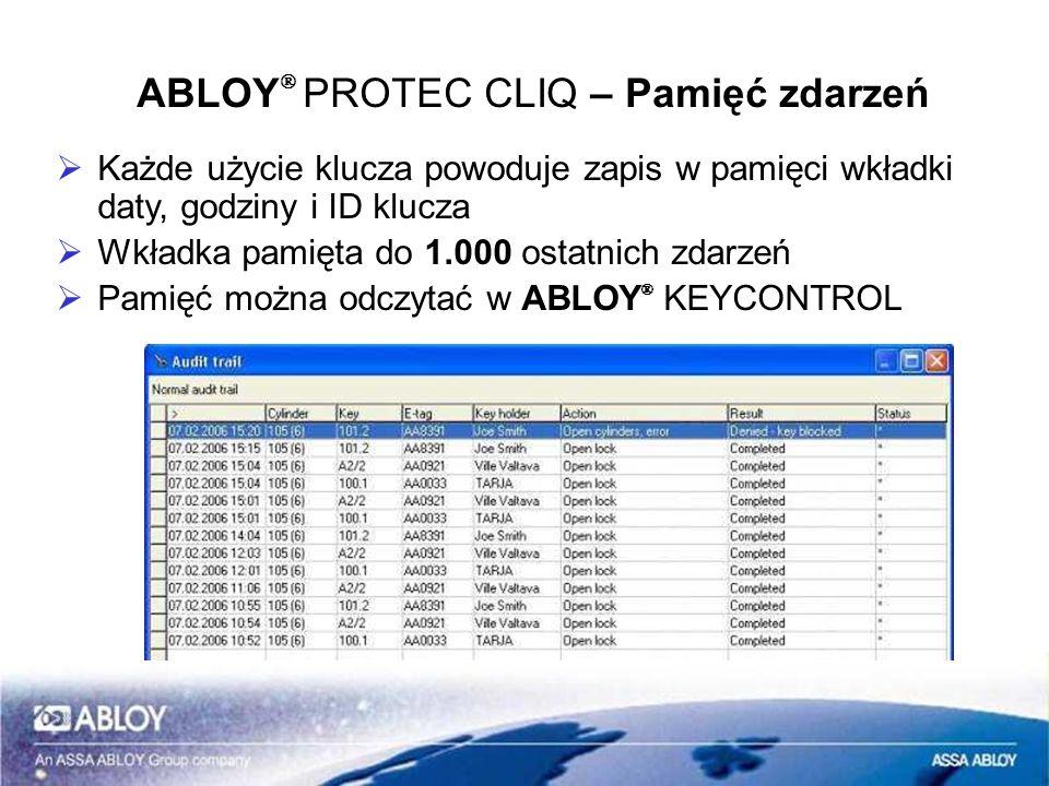 ABLOY PROTEC CLIQ – Pamięć zdarzeń Każde użycie klucza powoduje zapis w pamięci wkładki daty, godziny i ID klucza Wkładka pamięta do 1.000 ostatnich z