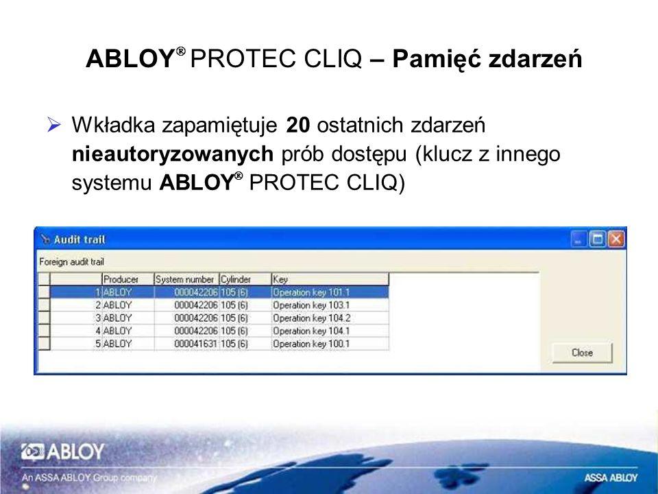 ABLOY PROTEC CLIQ – Pamięć zdarzeń Wkładka zapamiętuje 20 ostatnich zdarzeń nieautoryzowanych prób dostępu (klucz z innego systemu ABLOY PROTEC CLIQ)