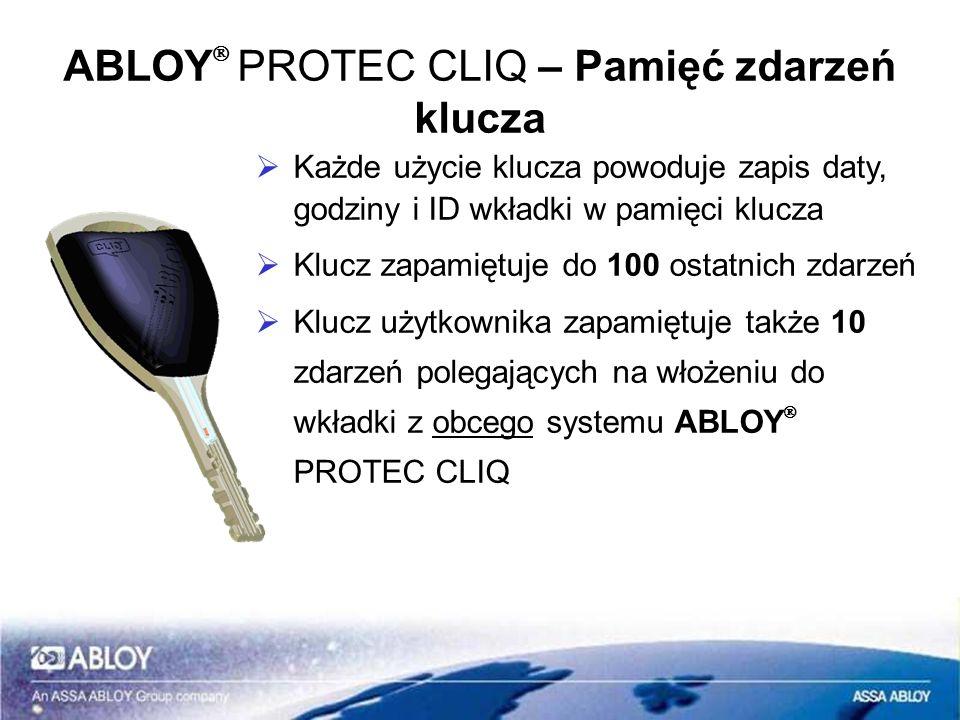 ABLOY PROTEC CLIQ – Pamięć zdarzeń klucza Każde użycie klucza powoduje zapis daty, godziny i ID wkładki w pamięci klucza Klucz zapamiętuje do 100 osta
