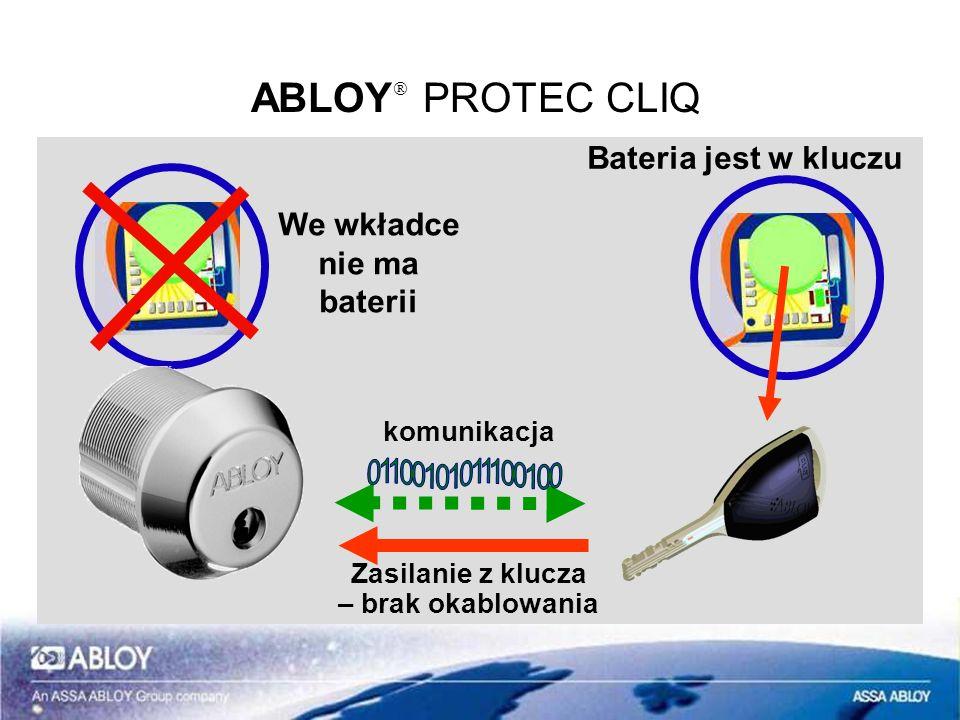 ABLOY PROTEC CLIQ Zasilanie z klucza – brak okablowania komunikacja Bateria jest w kluczu We wkładce nie ma baterii