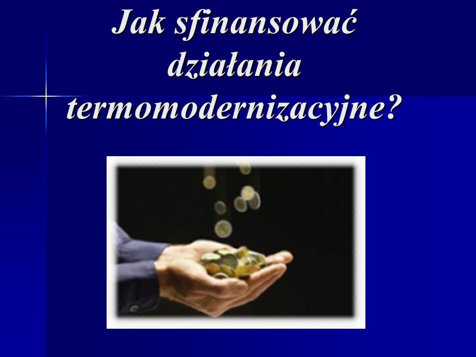 Jak sfinansować działania termomodernizacyjne?