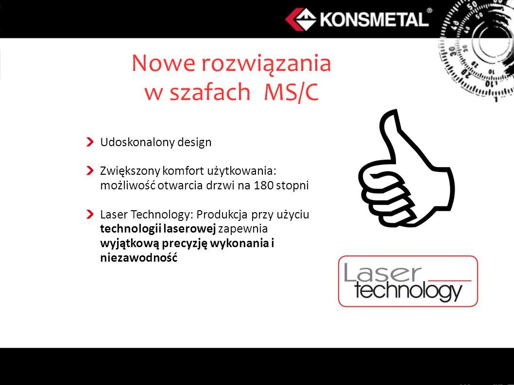 Udoskonalony design Zwiększony komfort użytkowania: możliwość otwarcia drzwi na 180 stopni Laser Technology: Produkcja przy użyciu technologii laserowej zapewnia wyjątkową precyzję wykonania i niezawodność Nowe rozwiązania w szafach MS/C