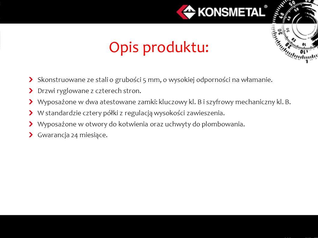 Opis produktu: Skonstruowane ze stali o grubości 5 mm, o wysokiej odporności na włamanie. Drzwi ryglowane z czterech stron. Wyposażone w dwa atestowan