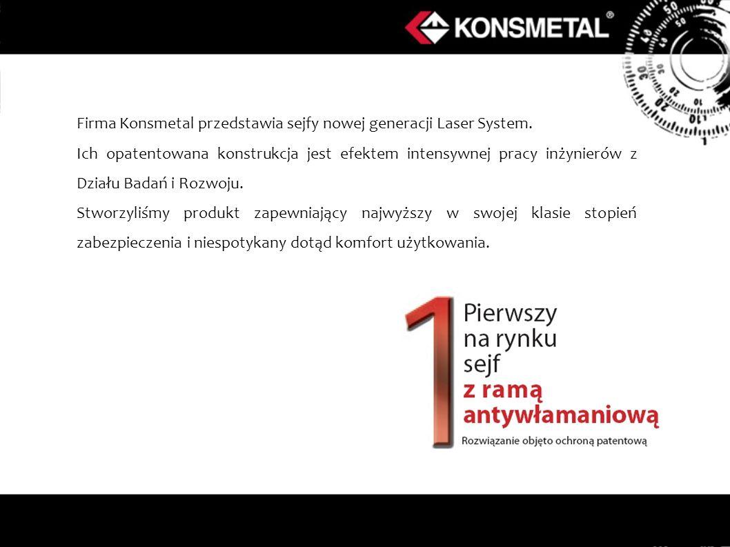 Firma Konsmetal przedstawia sejfy nowej generacji Laser System. Ich opatentowana konstrukcja jest efektem intensywnej pracy inżynierów z Działu Badań