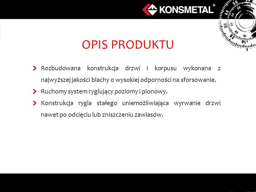 OPIS PRODUKTU Rozbudowana konstrukcja drzwi i korpusu wykonana z najwyższej jakości blachy o wysokiej odporności na sforsowanie. Ruchomy system rygluj