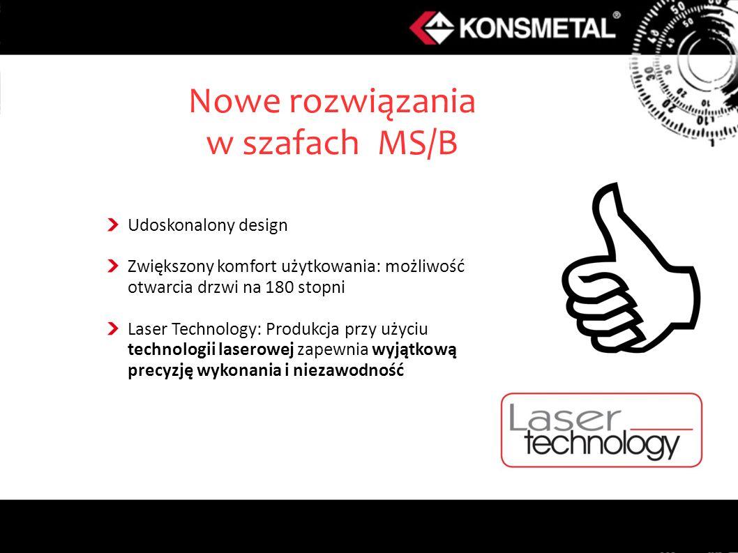 Udoskonalony design Zwiększony komfort użytkowania: możliwość otwarcia drzwi na 180 stopni Laser Technology: Produkcja przy użyciu technologii laserowej zapewnia wyjątkową precyzję wykonania i niezawodność Nowe rozwiązania w szafach MS/B