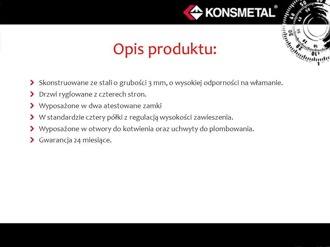 Opis produktu: Skonstruowane ze stali o grubości 3 mm, o wysokiej odporności na włamanie. Drzwi ryglowane z czterech stron. Wyposażone w dwa atestowan