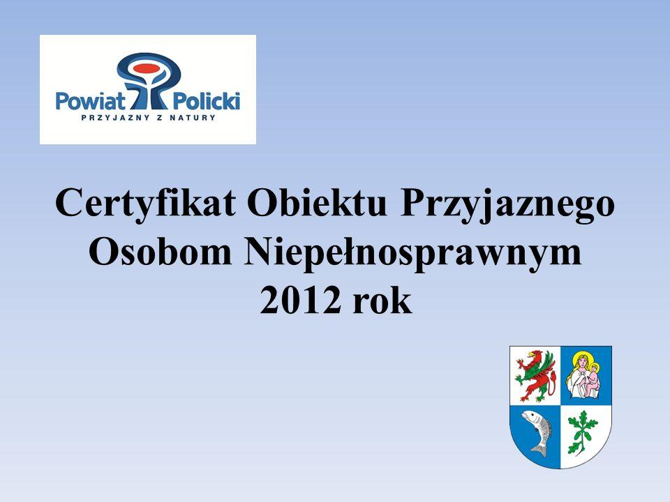 Certyfikat Obiektu Przyjaznego Osobom Niepełnosprawnym 2012 rok
