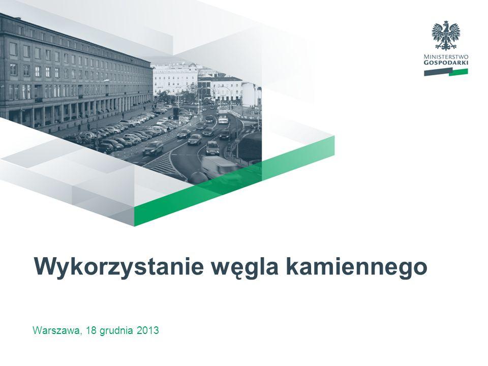 Warszawa, 18 grudnia 2013 Wykorzystanie węgla kamiennego