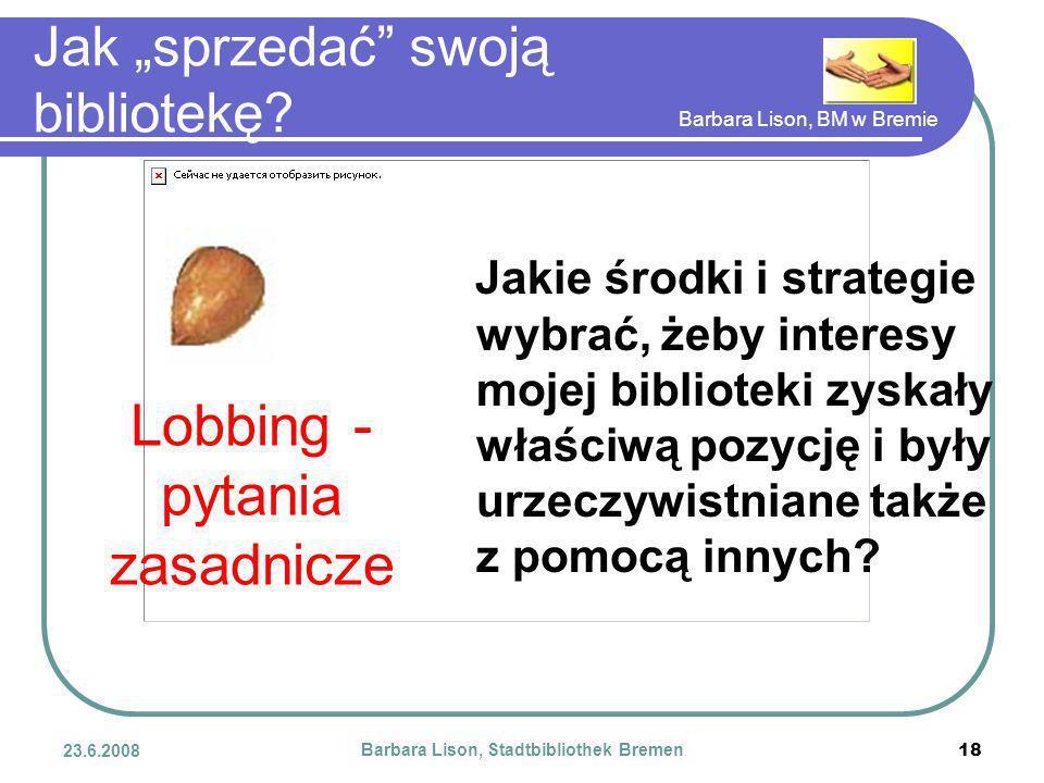 Barbara Lison, BM w Bremie 23.6.2008 Barbara Lison, Stadtbibliothek Bremen 18 Jak sprzedać swoją bibliotekę.