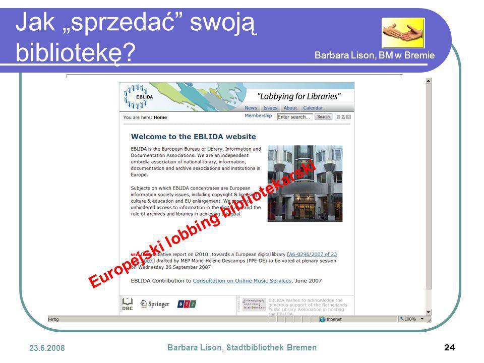 Barbara Lison, BM w Bremie 23.6.2008 Barbara Lison, Stadtbibliothek Bremen 24 Jak sprzedać swoją bibliotekę.