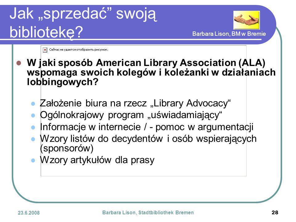 Barbara Lison, BM w Bremie 23.6.2008 Barbara Lison, Stadtbibliothek Bremen 28 Jak sprzedać swoją bibliotekę.
