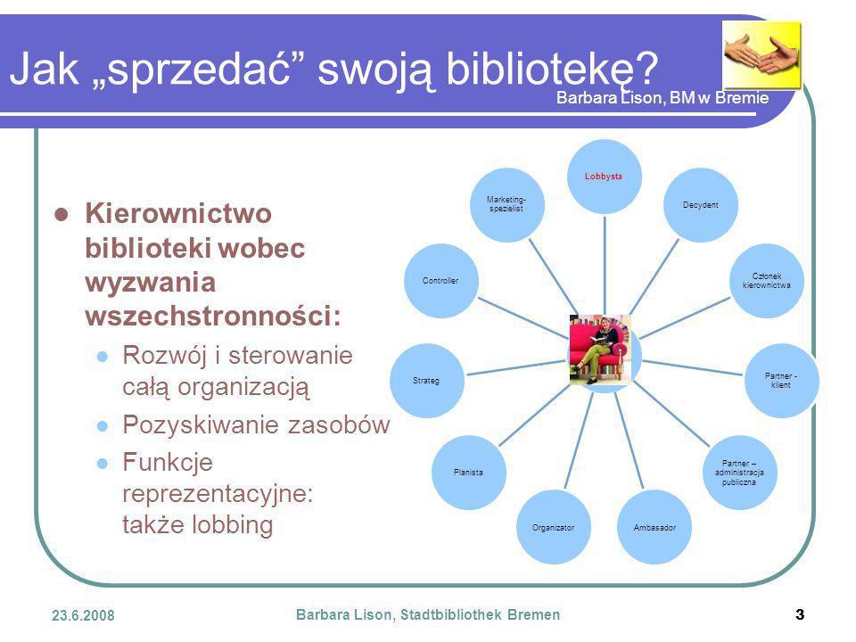 Barbara Lison, BM w Bremie 23.6.2008 Barbara Lison, Stadtbibliothek Bremen 3 Jak sprzedać swoją bibliotekę.
