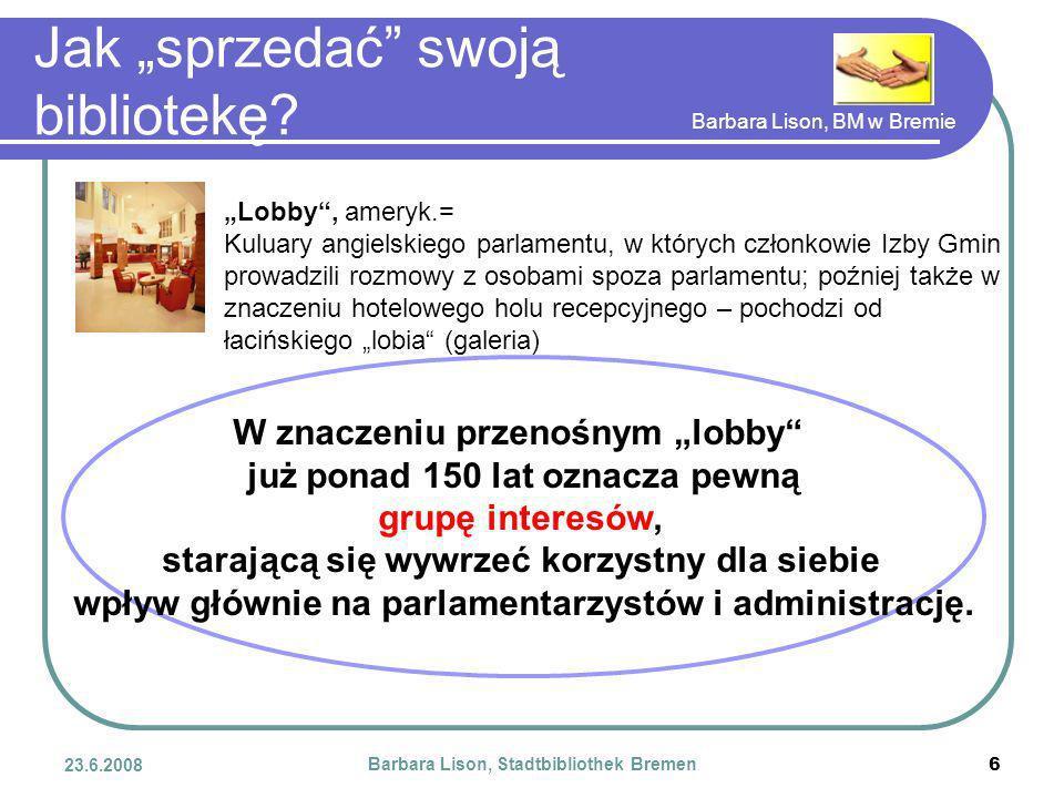 Barbara Lison, BM w Bremie 23.6.2008 Barbara Lison, Stadtbibliothek Bremen 6 Jak sprzedać swoją bibliotekę.