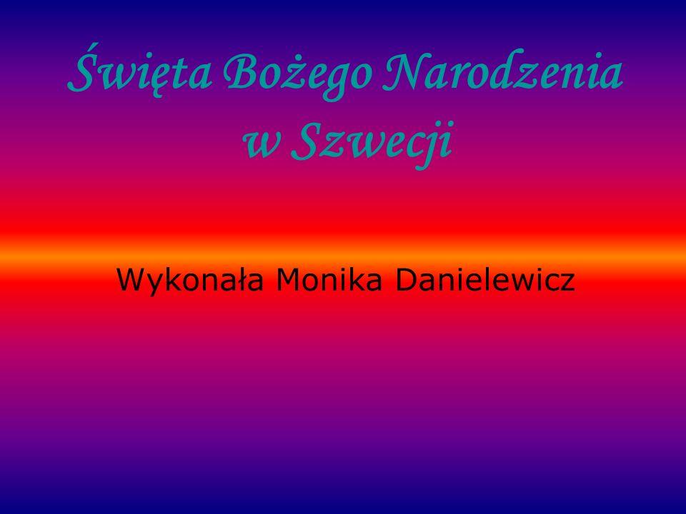 Święta Bożego Narodzenia w Szwecji Wykonała Monika Danielewicz