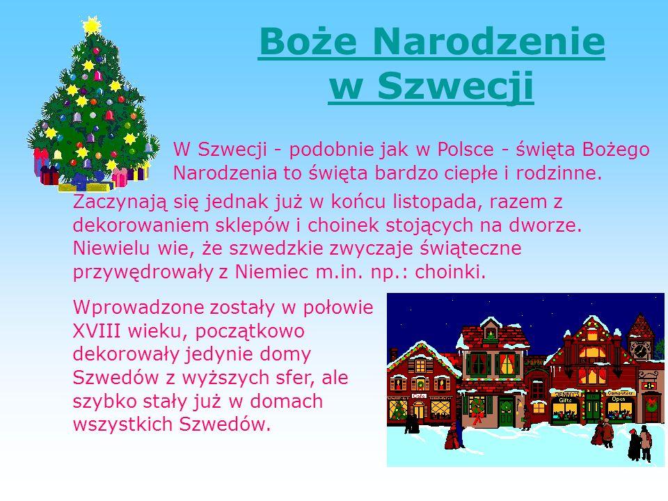 W Szwecji - podobnie jak w Polsce - święta Bożego Narodzenia to święta bardzo ciepłe i rodzinne.