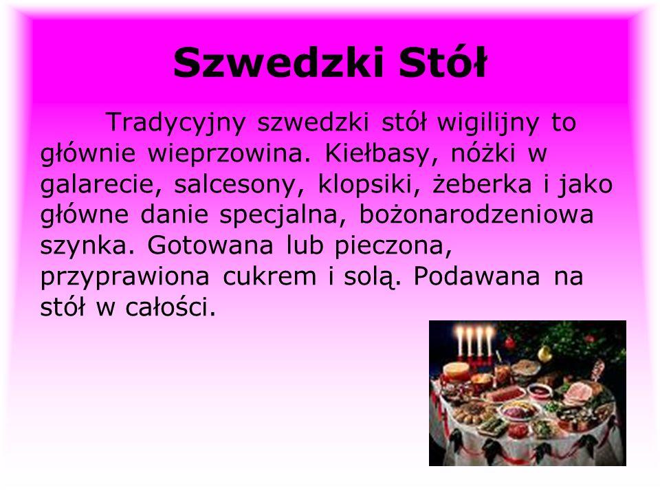 Szwedzki Stół Tradycyjny szwedzki stół wigilijny to głównie wieprzowina. Kiełbasy, nóżki w galarecie, salcesony, klopsiki, żeberka i jako główne danie