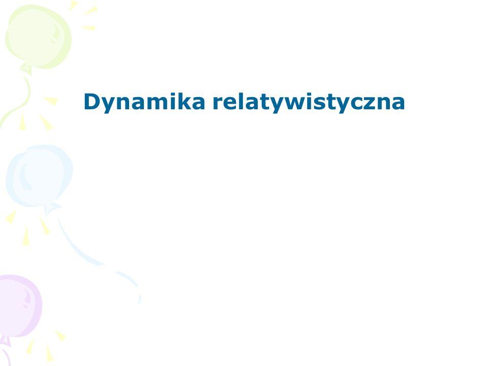 Dynamika relatywistyczna