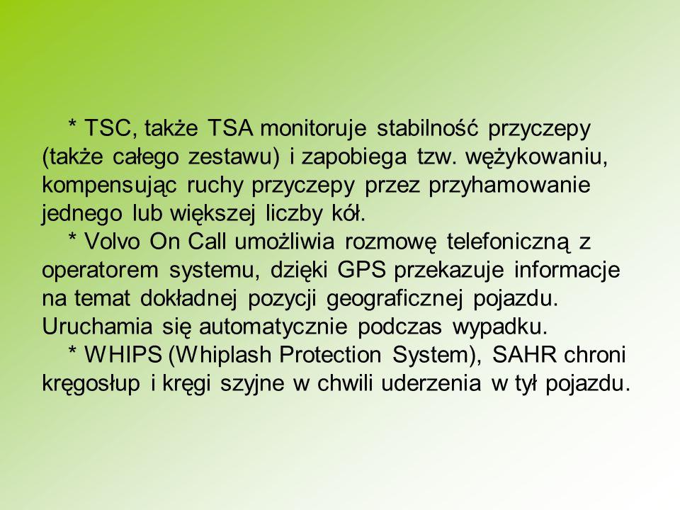 * TSC, także TSA monitoruje stabilność przyczepy (także całego zestawu) i zapobiega tzw. wężykowaniu, kompensując ruchy przyczepy przez przyhamowanie