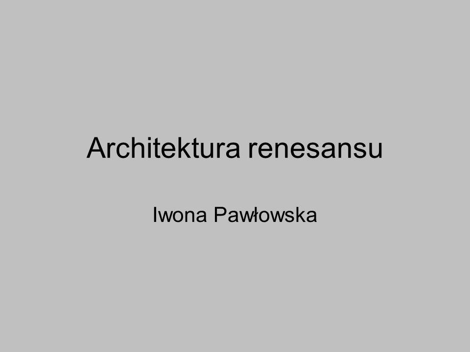 Architektura renesansu Iwona Pawłowska