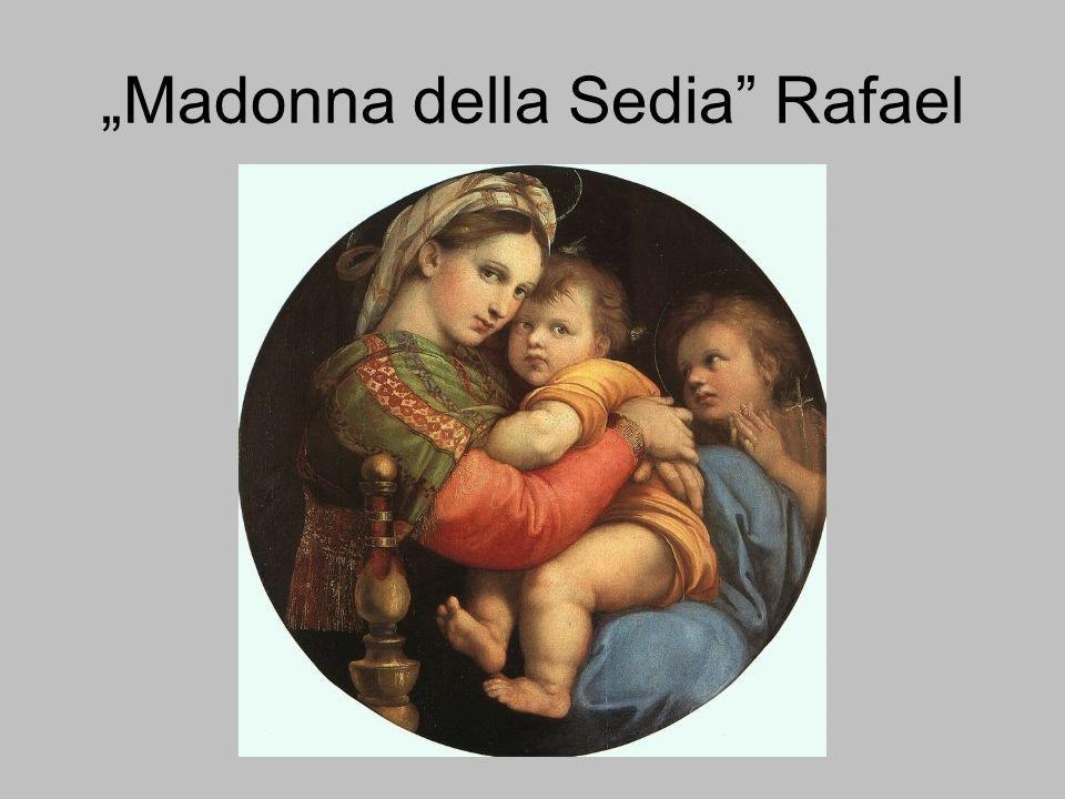 Madonna della Sedia Rafael