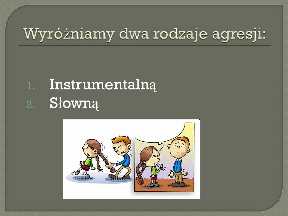 1. Instrumentaln ą 2. S ł own ą