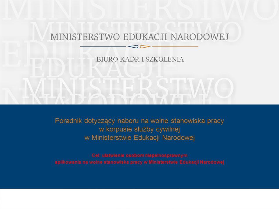 Poradnik dotyczący naboru na wolne stanowiska pracy w korpusie służby cywilnej w Ministerstwie Edukacji Narodowej Cel: ułatwienie osobom niepełnospraw