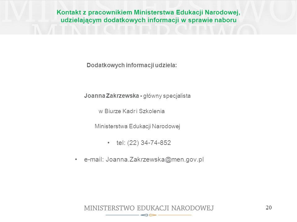 Kontakt z pracownikiem Ministerstwa Edukacji Narodowej, udzielającym dodatkowych informacji w sprawie naboru Dodatkowych informacji udziela: Joanna Za