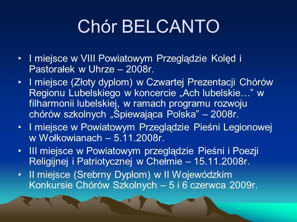 Chór BELCANTO I miejsce w VIII Powiatowym Przeglądzie Kolęd i Pastorałek w Uhrze – 2008r. I miejsce (Złoty dyplom) w Czwartej Prezentacji Chórów Regio