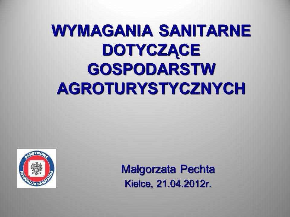 Wymagania sanitarne Obecnie brak jest wymagań sanitarno- higienicznych ustalonych dla gospodarstw agroturystycznych (w formie rozporządzenia Ministra Zdrowia).