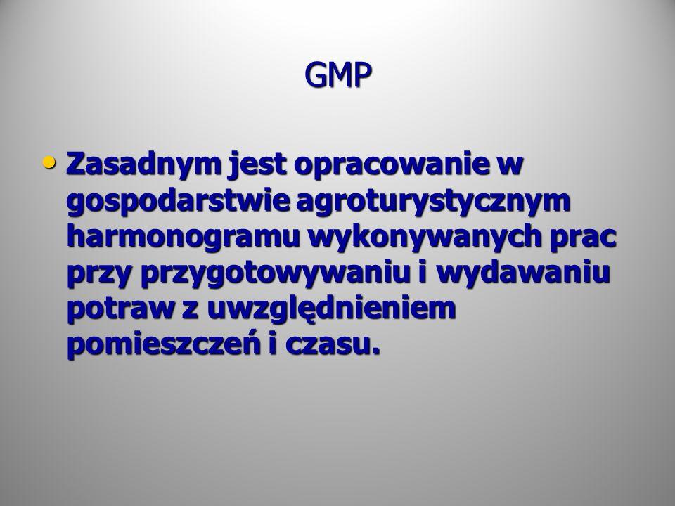 GMP Zasadnym jest opracowanie w gospodarstwie agroturystycznym harmonogramu wykonywanych prac przy przygotowywaniu i wydawaniu potraw z uwzględnieniem