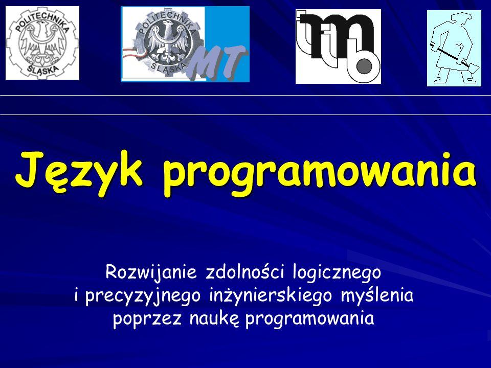 Programowanie jako umiejętność rozwiązywania problemów Wykonanie programu Dane Wyniki Problem Sprawa do rozwiązania Algorytm Sposób, przepis rozwiązania danego problemu w skończonej liczbie kroków Program Sformalizowany zapis algorytmu w danym języku programowania